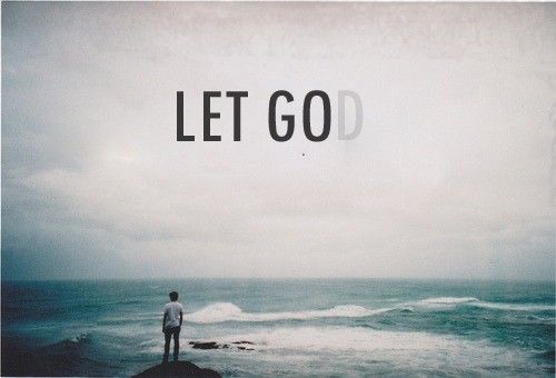 "Sometimes we just need to ""Let go, and Let God"""