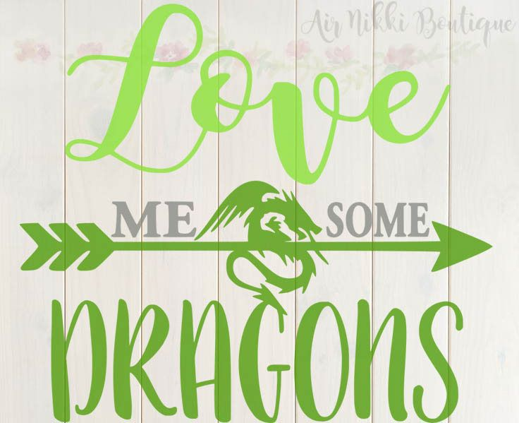 Download Love Me Some Dragons SVG, PNG, DXF files, instant download ...