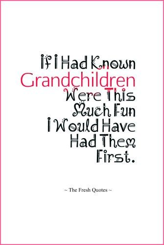 Funny & Caring Grandparent – Grandchildren Quotes