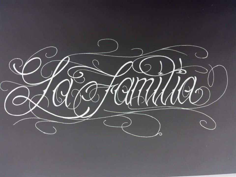 La Familia Tattoos Tattoos Lettering Und Letter Art