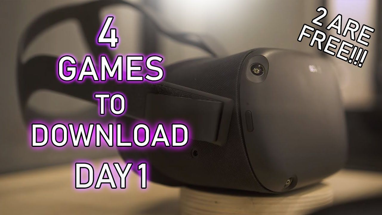 Oculus Quest MUST Have Day 1 Game Downloads! Oculus 2