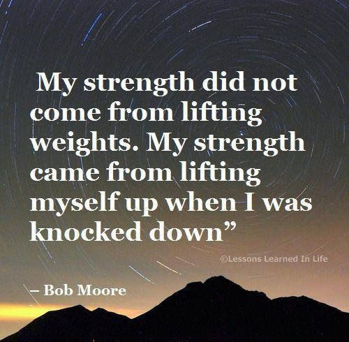 Opstaan Quotes About Strength Lessons Learned In Life Life Quotes