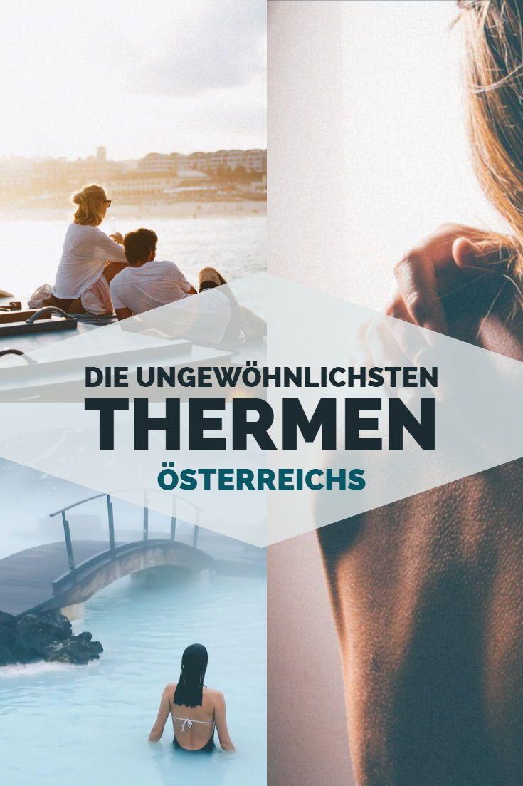 Es ist wieder Thermenzeit! Hier sind die ungewöhnlichsten Thermen Österreichs #aroundtheworldtrips