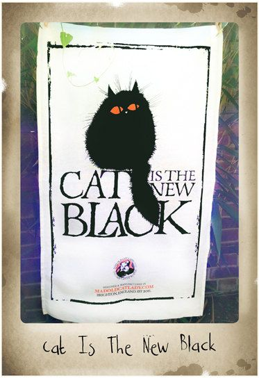 Cat Is The New Black tea towel Cats, Lady and The o\u0027jays