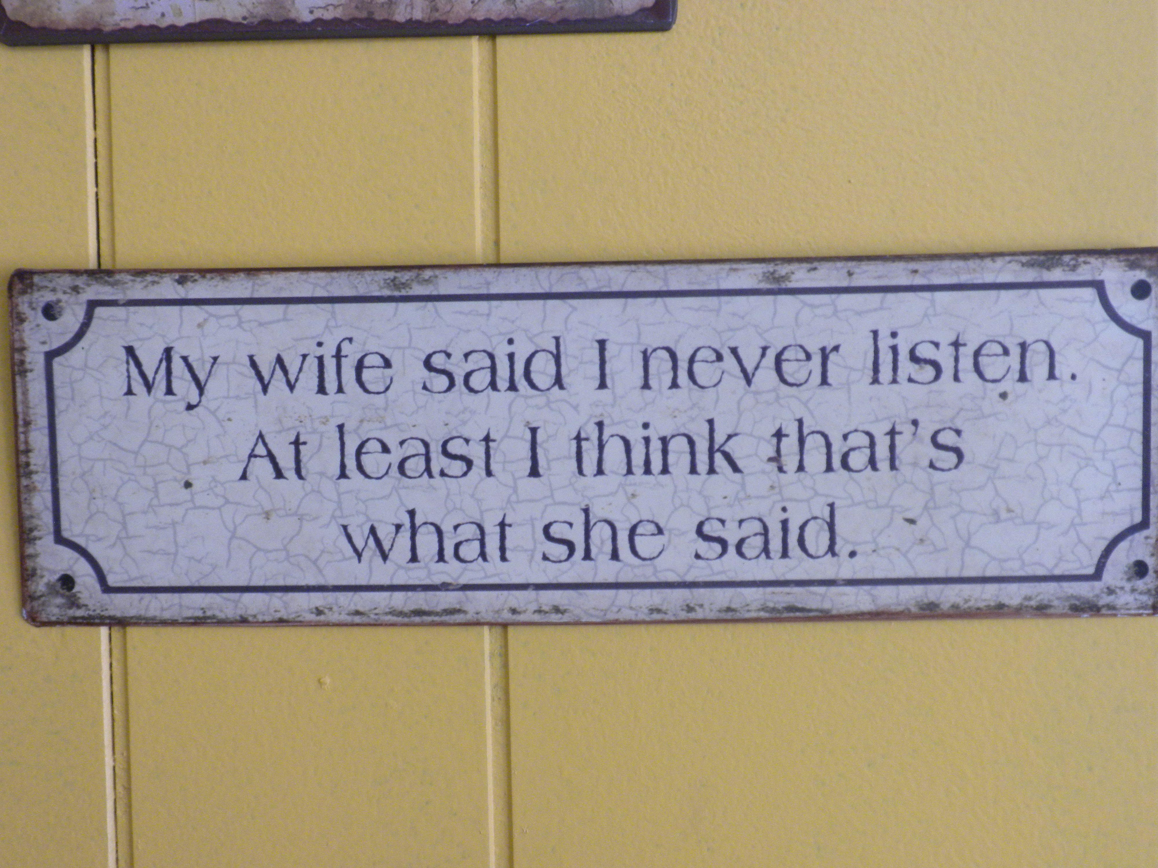 My wife said . . .