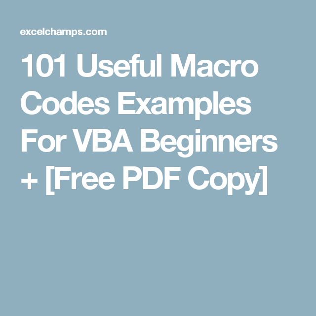 101 Useful Macro Codes Examples For VBA Beginners + [Free