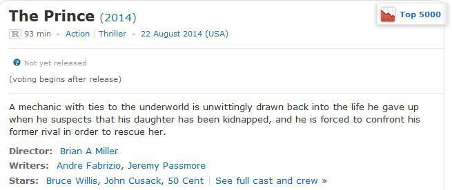 """info] IMDb says movie """"The Prince"""" (2014) will open in the States on"""
