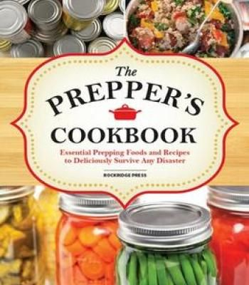 The preppers cookbook essential prepping foods and recipes to the preppers cookbook essential prepping foods and recipes to deliciously survive any disaster pdf forumfinder Images