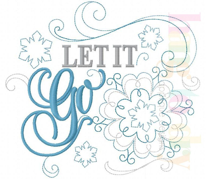 Let It Go Embroidery Machine Embroidery And Disney Applique