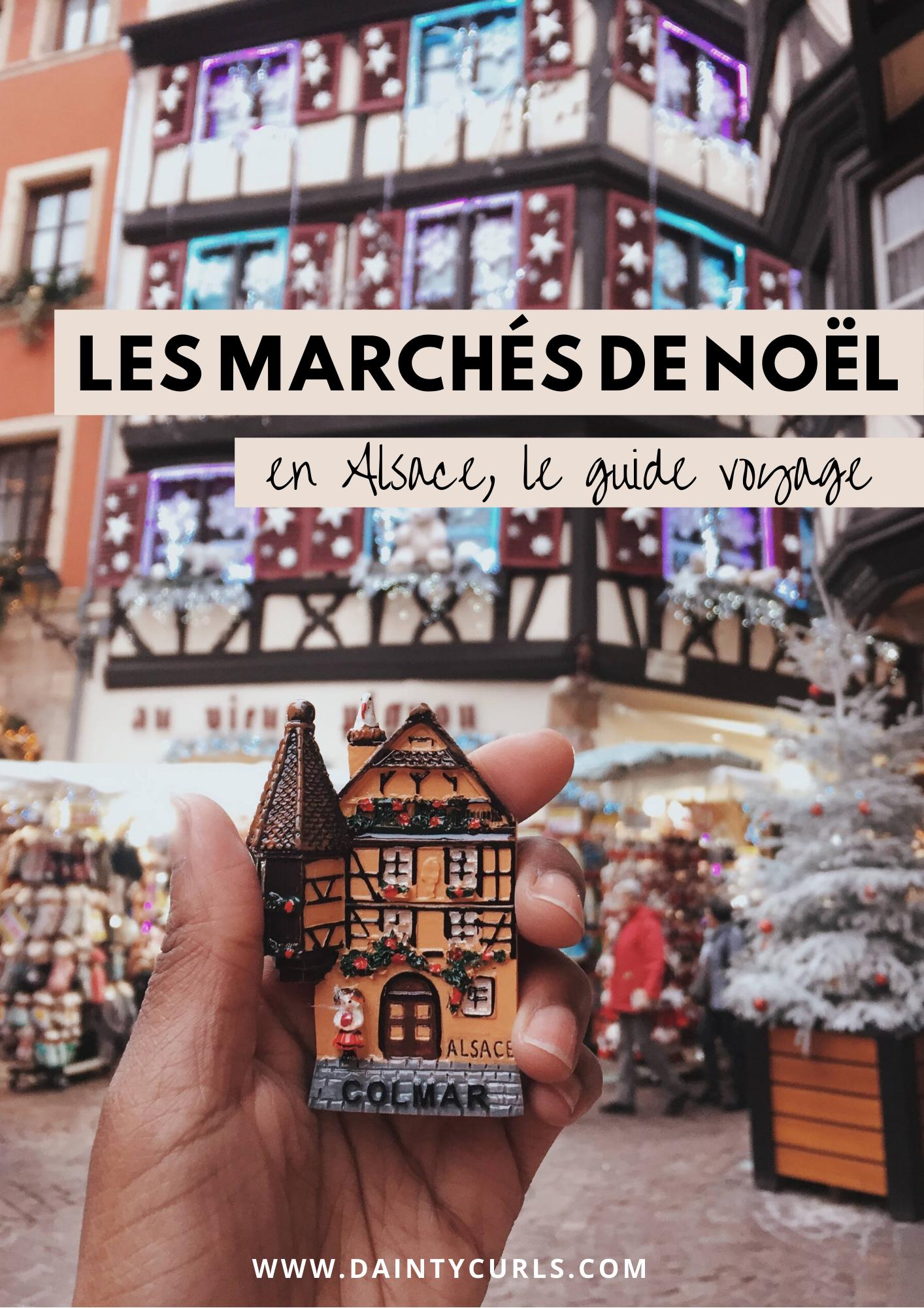 Les Marches De Noel En Alsace Le Guide Voyage Strasbourg Noel Noel En Alsace Colmar France
