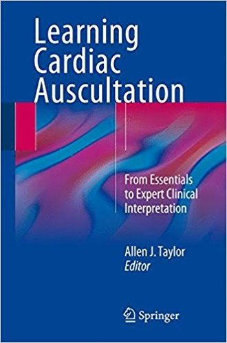 Learning Cardiac Auscultation From Essentials To Expert Clinical