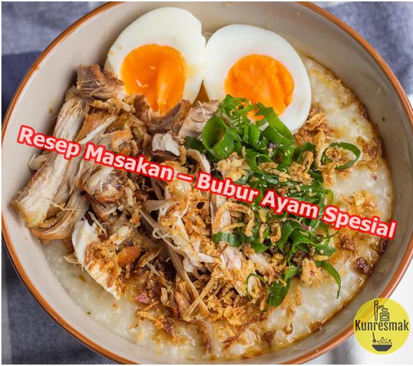 Resep Masakan Bubur Ayam Spesial Resep Masakan Masakan Resep