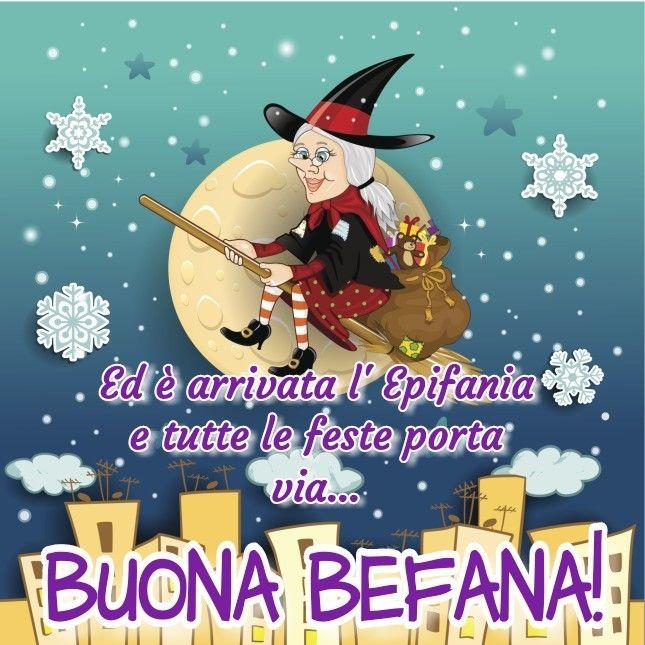 Ed E Arrivata L Epifania E Tutte Le Feste Porta Via Buona