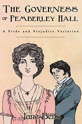 The Governess Of Pemberley Hall Austenesque Literature By Sophia