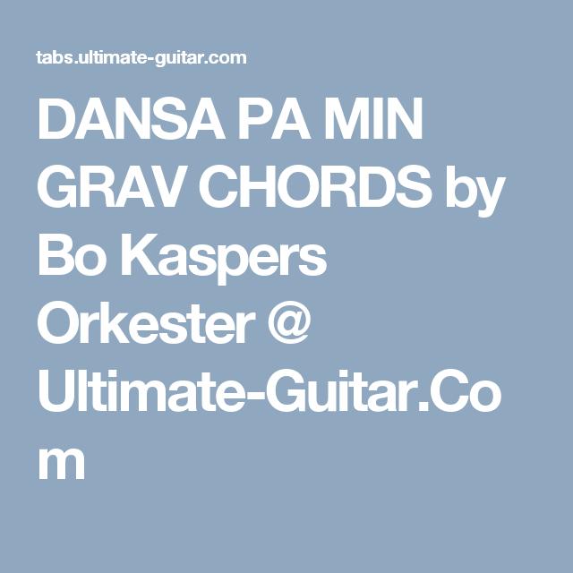 DANSA PA MIN GRAV CHORDS by Bo Kaspers Orkester @ Ultimate-Guitar ...