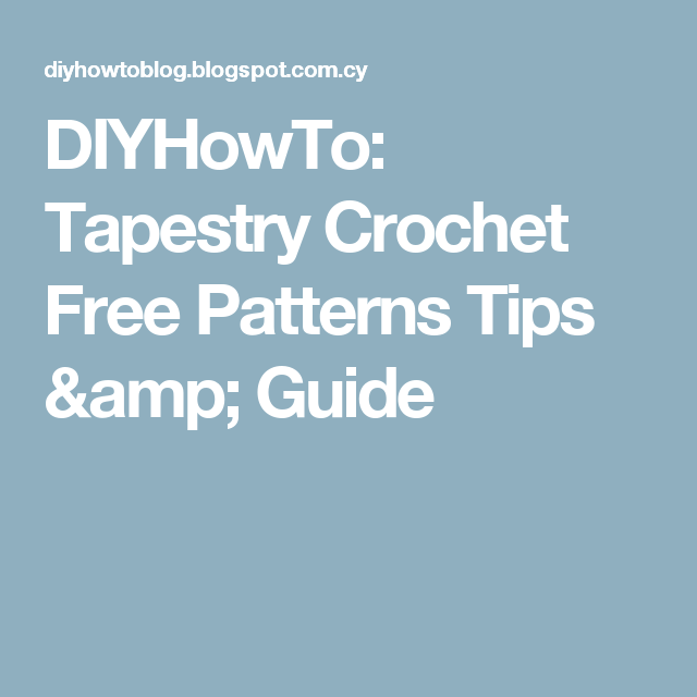 Diyhowto Tapestry Crochet Free Patterns Tips Guide Knitted Bags