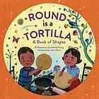 Round is a tortilla : a book of shapes