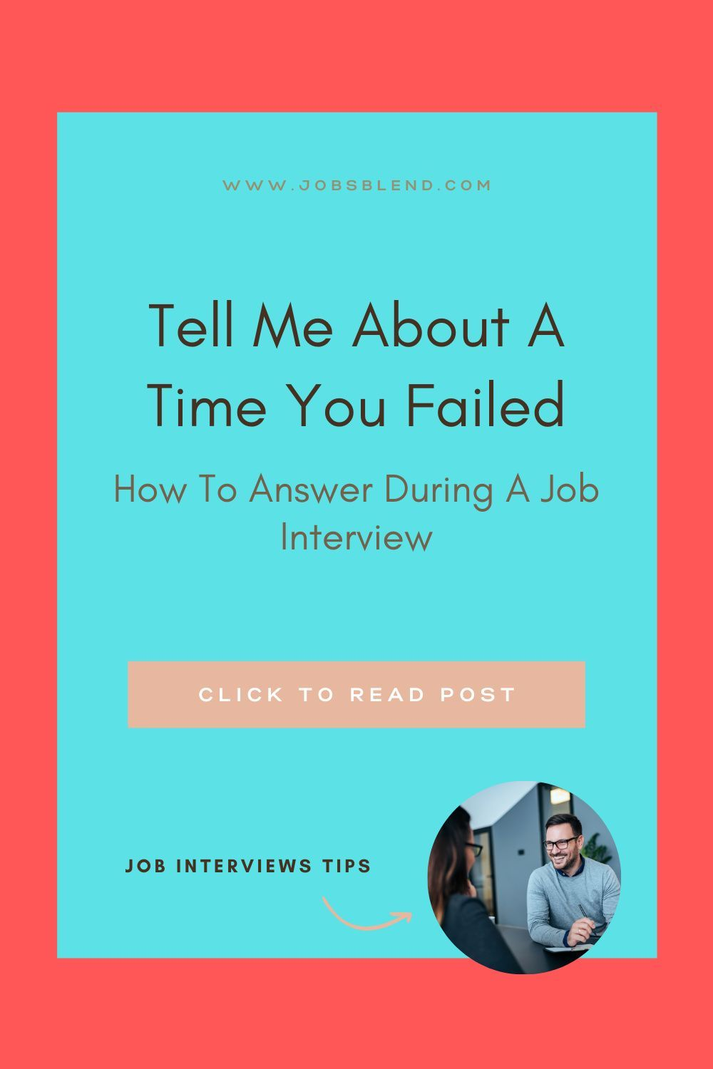 Tell Me About A Time You Failed In 2021 Job Interview Job Interview Tips Interview Answers