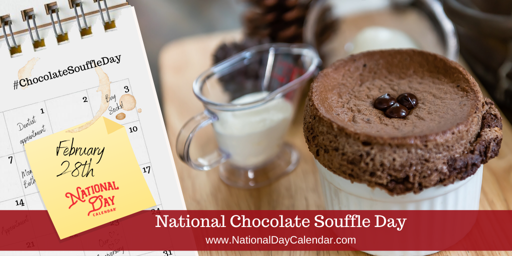 National Chocolate Souffle Day February 28 In 2020 With Images Chocolate Souffle