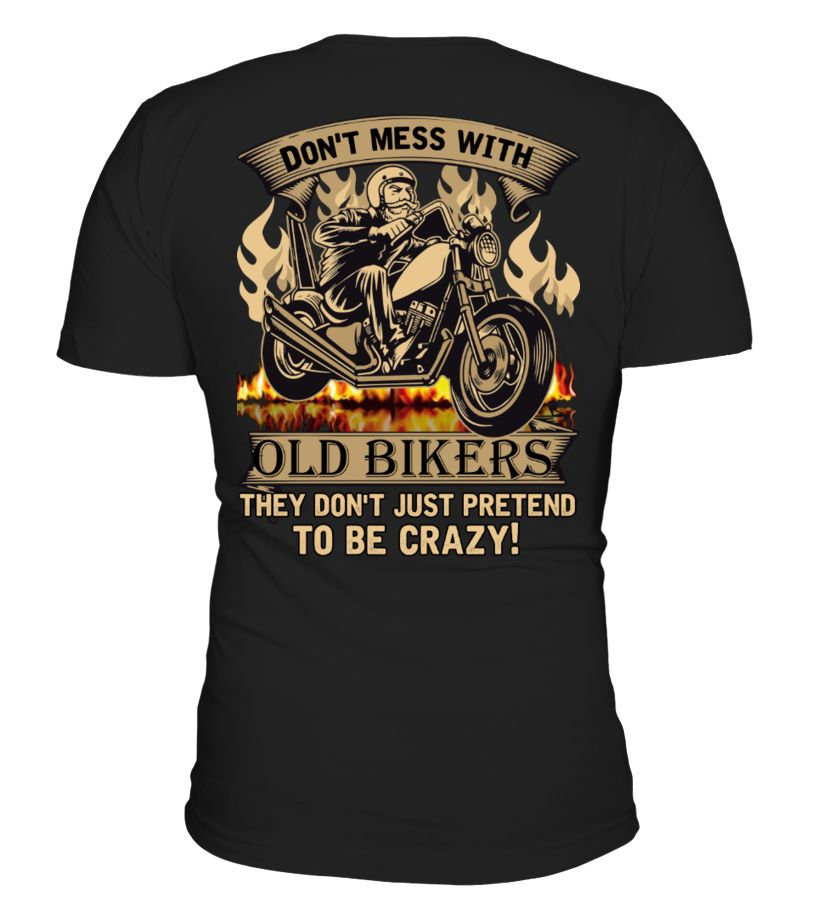 DON'T MESS WITH OLD BIKERS T-SHIRT