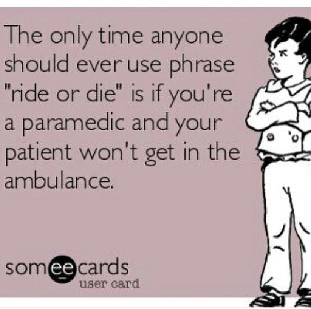 Pin By Randy Matthews On Firefighter Emergency Services Emt Humor Paramedic Quotes Ems Humor