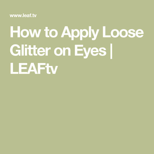 How To Apply Loose Glitter On Eyes Loose Glitter Eye And Glamour
