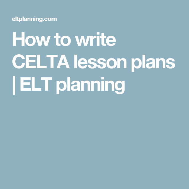 How To Write Celta Lesson Plans  Elt Planning  Tefl Tips And