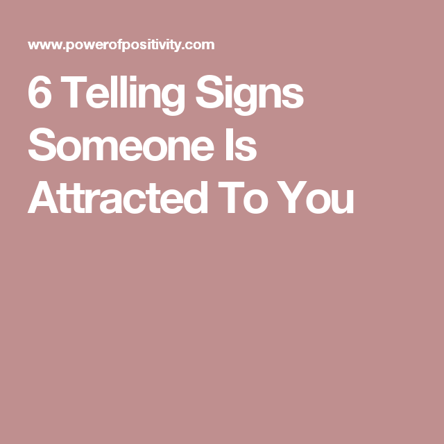 How to Tell If Someone is Attracted to You: 12 Telling