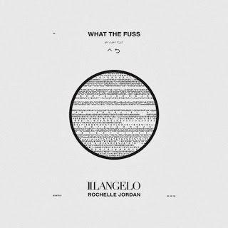 New Music: Illangelo & Rochelle Jordan – What The Fuss