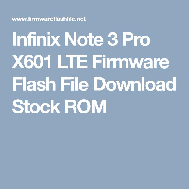Infinix Note 3 Pro X601 LTE Firmware Flash File Download