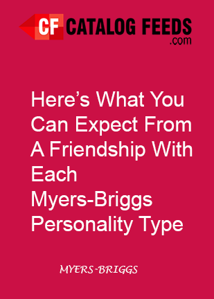 Here's What You Can Expect From A Friendship With Each Myers-Briggs