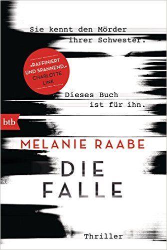 Buchvorstellung: Die Falle - Melanie Raabe http://www.mordsbuch.net/2016/06/02/buchvorstellung-die-falle-melanie-raabe/