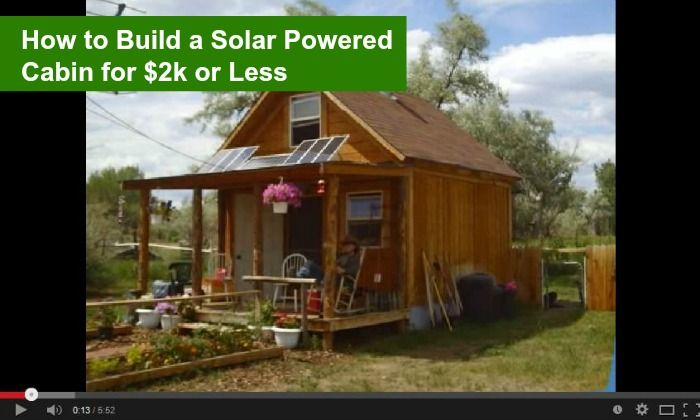 How To Build A Solar Powered Cabin