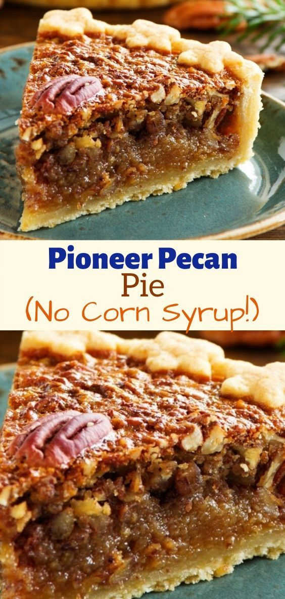 Pioneer Pecan Pie No Corn Syrup In 2020 Dessert Pie Recipes Pecan Recipes Delicious Pies