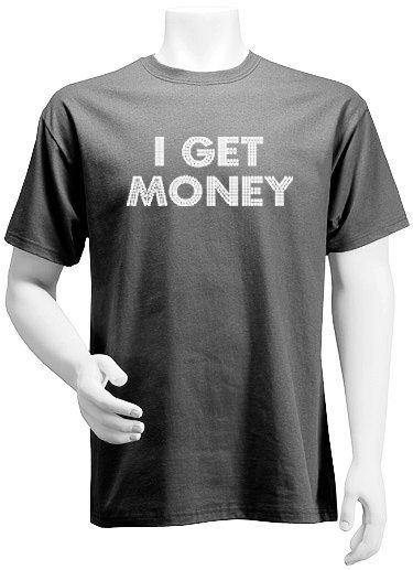 I Get Money TShirt by MrSwagTees on Etsy, $19.95