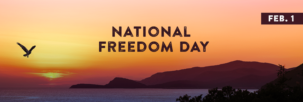 National Freedom Day February 1 2022 National Today Freedom Day Freedom Day