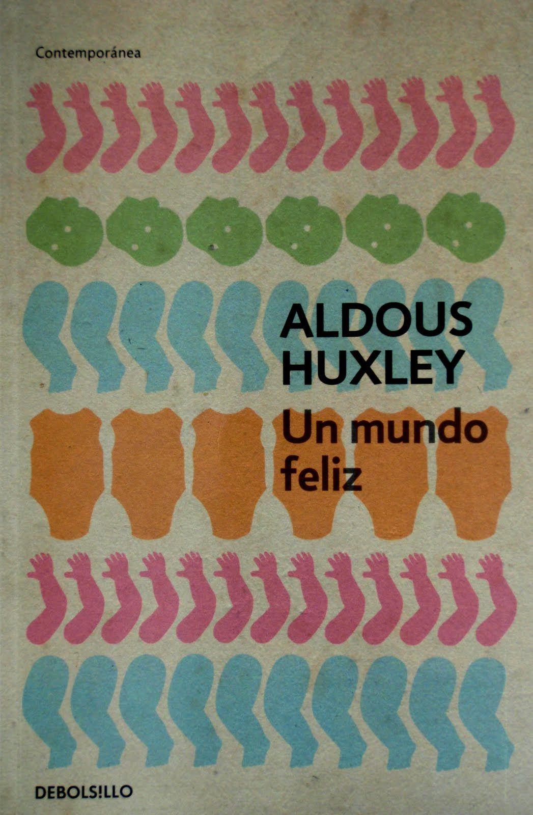 Un mundo feliz, Aldous Huxley | Aldous huxley, Brave new world ...
