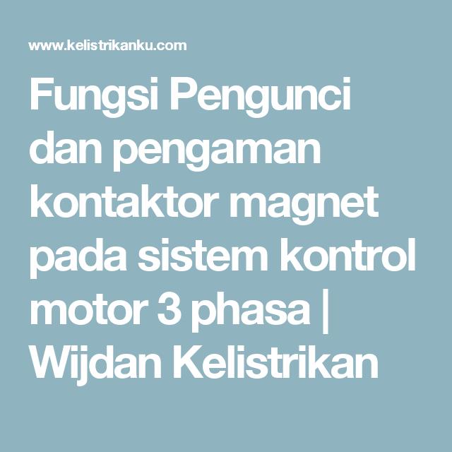 Fungsi pengunci dan pengaman kontaktor magnet pada sistem kontrol fungsi pengunci dan pengaman kontaktor magnet pada sistem kontrol motor 3 phasa wijdan kelistrikan ccuart Images