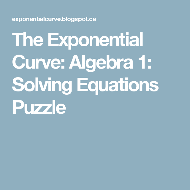 The Exponential Curve: Algebra 1: Solving Equations Puzzle   Maths ...