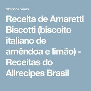 Receita de Amaretti Biscotti (biscoito italiano de amêndoa e limão) - Receitas do Allrecipes Brasil