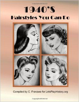 1940\'s Hairstyles You Can Do: C. Franzwa: 9781478272977: Amazon ...
