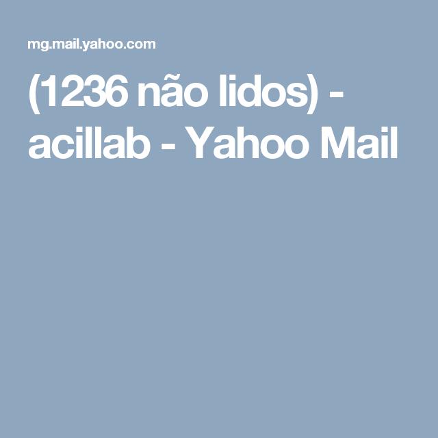 (1236 não lidos) - acillab - Yahoo Mail