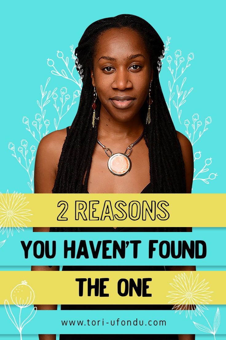 2 Reasons you haven't found the one [transcript] Dating
