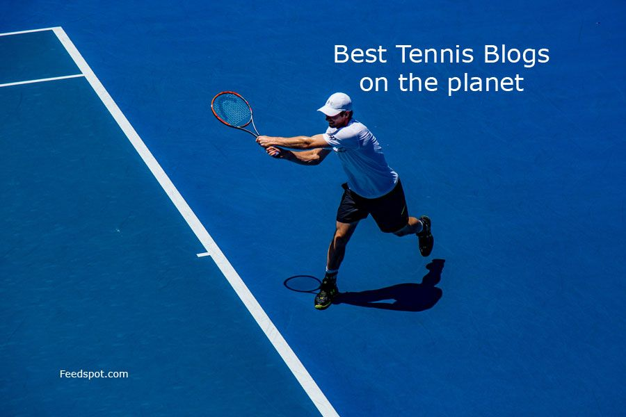 Top 100 Tennis Blogs Websites To Follow In 2020 Play Tennis Tennis Players Tennis Pictures