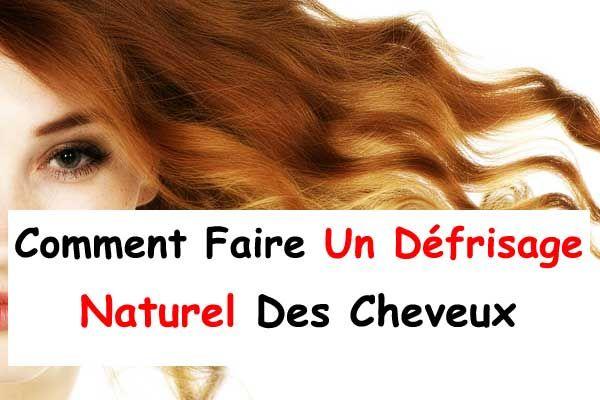 Comment Faire Un Défrisage Naturel Des Cheveux à La Maison   Beauty hacks, Hair