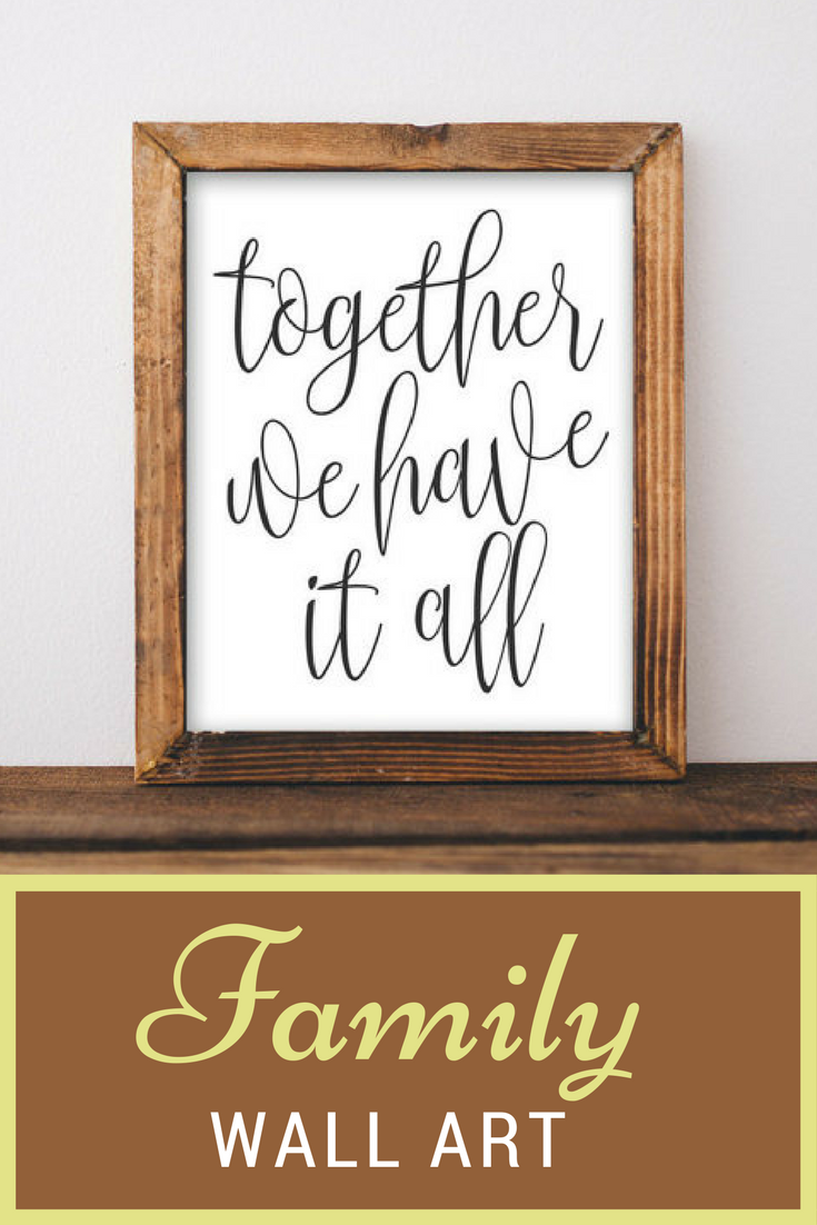 Family printable wall art together we have it all printable quote family quote printable black and white home decor family poster wall art