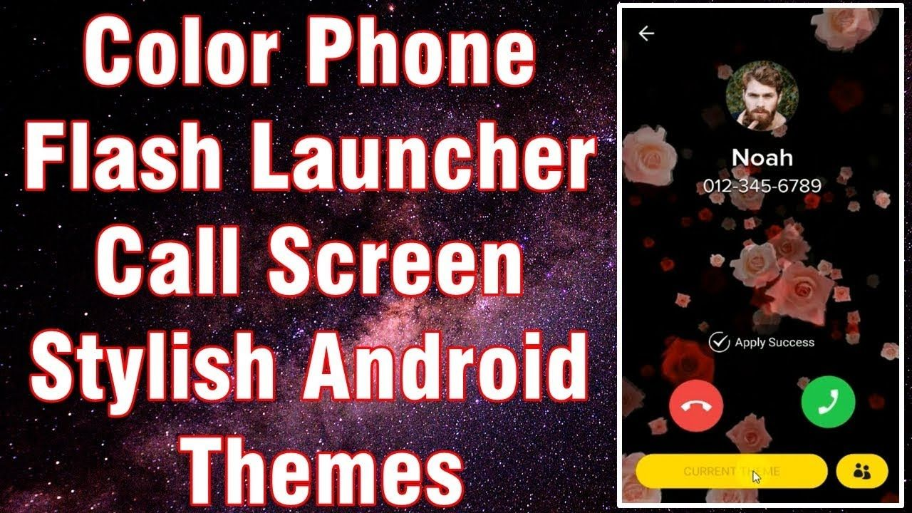 Color Phone Flash Launcher: How to Change Call Screen Theme | Call