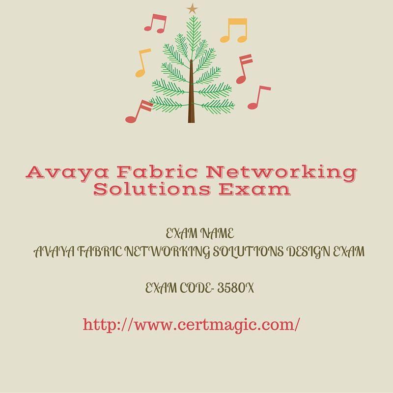 Exam Name  Avaya Fabric Networking Solutions Design Exam  Exam Code- 3580X http://bit.ly/1UyCLIs