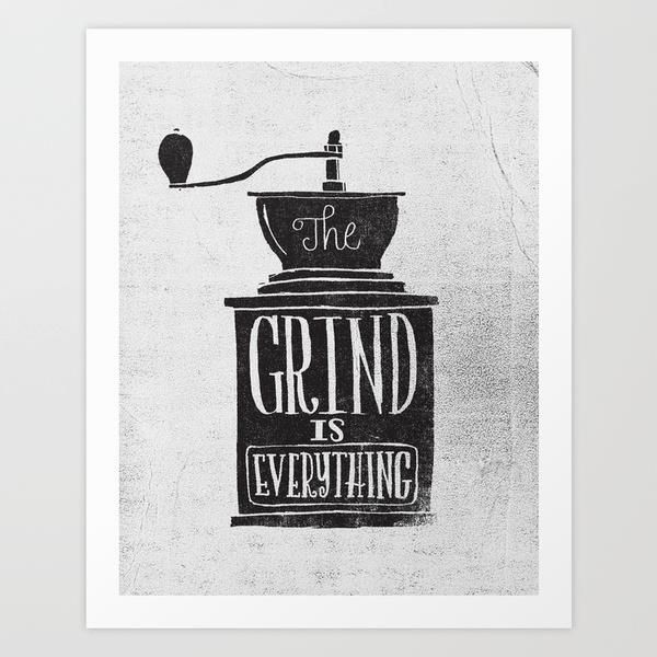 the daily grind by Matthew Taylor Wilson motivational poster word art print black white inspirational quote motivationmonday quote of the day motivated type swiss wisdom happy fitspo inspirational quote