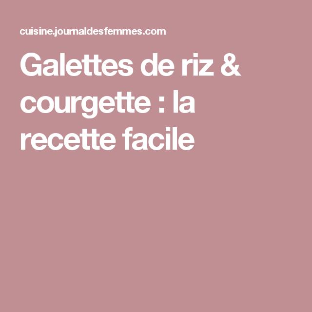 Galettes de riz & courgette : la recette facile